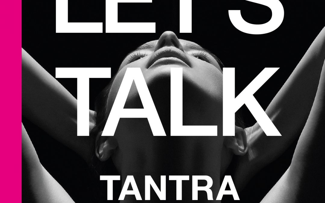 Let's Talk some more Tantra!